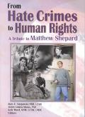 From Hate Crimes to Human Rights A Tribute to Matthew Shepard