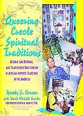 Queering Creole Spiritual Traditions Lesbian, Gay, Bisexual, and Transgender Participation i...