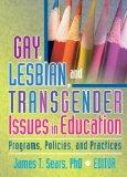 Gay, Lesbian, And Transgender Issues In Education Programs, Policies, And Practice