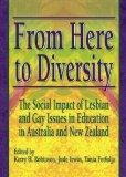 From Here to Diversity The Social Impact of Lesbian and Gay Issues in Education in Australia...