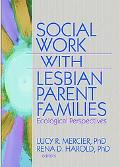 Social Work with Lesbian Parent Families: Ecological Perspectives
