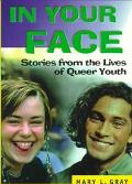 In Your Face Stories from the Lives of Queer Youth