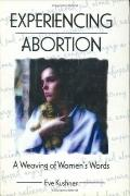 Experiencing Abortion A Weaving of Women's Words