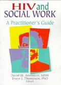 HIV and Social Work A Practitioner's Guide