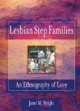 Lesbian Step Families An Ethnography of Love