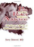 Pain and Its Relief Without Addiction Clinical Issues in the Use of Opioids and Other Analgesics