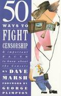Fifty Ways to Fight Censorship - Dave Marsh - Paperback - 1st ed