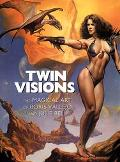Twin Visions: The Magical Art of Boris Vallejo and Julie Bell - Boris S. Vallejo - Hardcover