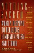 Nothing Sacred Women Respond to Religious Fundamentalism and Terror