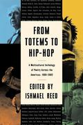 From Totems to Hip-Hop A Multicultural Anthology of Poetry Across the Americas, 1900-2002