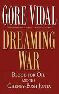 Dreaming War Blood for Oil and the Cheney-Bush Junta