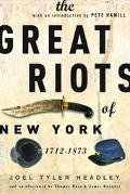 Great Riots of New York 1712-1873