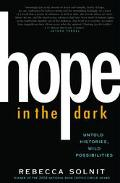 Hope in the Dark Untold Histories, Wild Possibilities