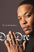 Dr. Dre The Biography