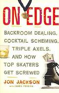 On Edge Backroom Dealing, Cocktail Scheming, Triple Axels, And How Top Skaters Get Screwed