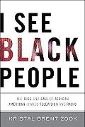 I See Black People The Short Rise and Quick Fall of Minority Owned Television and Radio