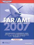 Far/Amt 2007 Federal Aviation Regulations for Aviation Maintenance Technicians
