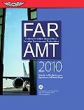 FAR/AMT 2010: Federal Aviation Regulations for Aviation Maintenance Technicians (FAR/AIM ser...