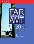FAR/AMT 2010: Federal Aviation Regulations for Aviation Maintenance Technicians (FAR/AIM ser...