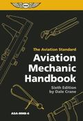Aviation Mechanic Handbook : The Aviation Standard