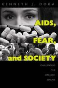 AIDS, Fear, and Society Challenging the Dreaded Disease