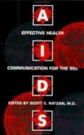 AIDS Effective Health Communication for the 90's