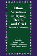 Ethnic Variations in Dying, Death, and Grief Diversity in Universality