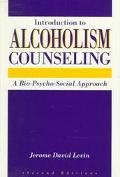 Introduction to Alcoholism Counseling A Bio-Psycho-Social Approach