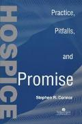 Hospice Practice, Pitfalls, and Promise