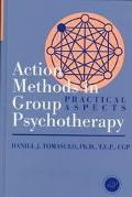Action Methods in Group Psychotherapy Practical Aspects