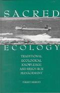 Sacred Ecology Traditional Ecological Knowledge and Resource Management