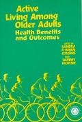 Active Living Among Older Adults Health Benefits and Outcomes