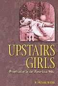 Upstairs Girls Prostitution In The American West