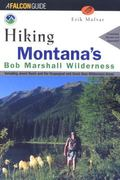 Hiking the Bob Marshall Country Including Jewel Basin and the Scapegoat and Great Bear Wilde...