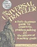 Universal Traveler A Soft-Systems Guide to Creativity, Problem-Solving, and the Process of R...