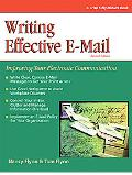 Writing Effective E-Mail Improving Your Electronic Communication