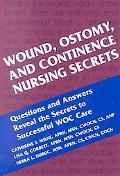 Wound, Ostomy, and Continence Nursing Secrets