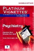 Platinum Vignettes Psychiatry (Cd-rom for Pda, Palm Os 3.5+, Windows Ce 2.0+ or Pocket Pc; 1...