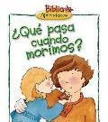 Que Pasa Cuando Morimos?/What happen when we die?