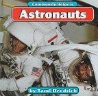 Astronauts (Community Helpers (Bridgestone Books))