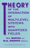Theory of the Interaction of Multilevel Systems With Quantized Fields