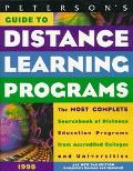 Peterson's Guide to Distance Learning, 1998: The Complete Guide to Postsecondary Distance Le...