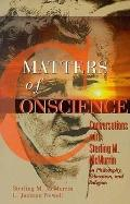 Matters of Conscience: Conversations With Sterling M. McMurrin on Philosophy, Education, and...