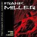 Comics Journal Library Frank Miller  The Interviews  1981-2003