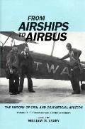 From Airships to Airbus: The History of Civil and Commercial Aviation: Infrastructure and En...