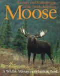 Ecology and Management of the North American Moose