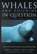 Whales and Dolphins in Question The Smithsonian Answer Book