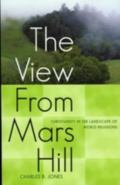 View From Mars Hill Christianity In The Landscape Of World Religions