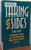 Taking Sides: Clashing Views on Controversial Bioethical Issues - Carol Levine - Paperback - 5th ed