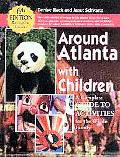 Around Atlanta With Children A Guide for Family Activities